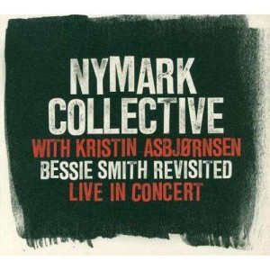 Nymark Collective with Kristin Asbjørnsen: Bessie Smith revisited